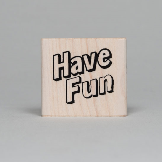 Have fun rubber stamp