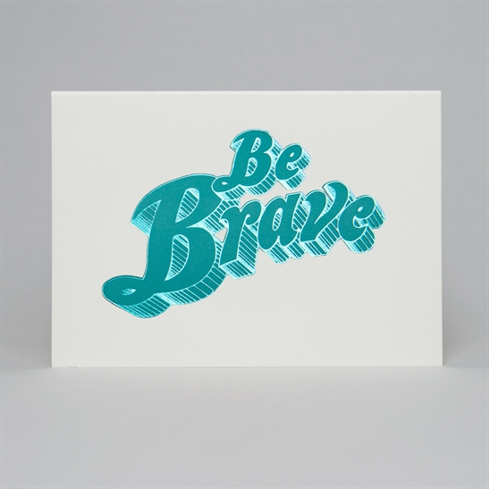 Be Brave letterpress & foil card in fluoro blue & blue foil