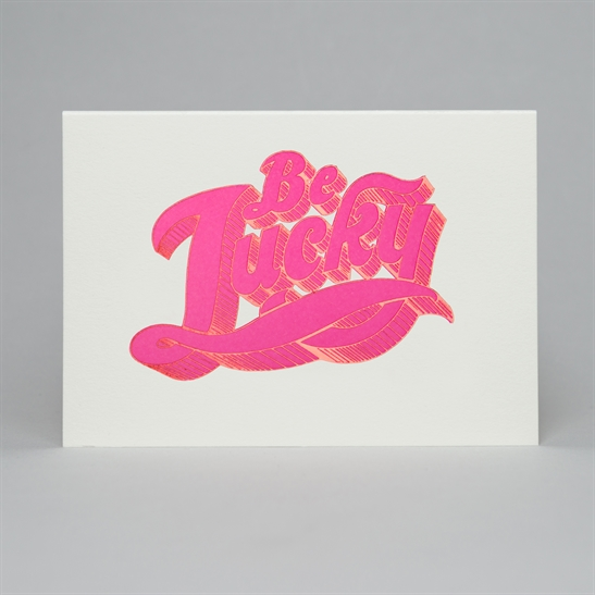 Be Lucky letterpress & foil card in fluoro pink & pink foil