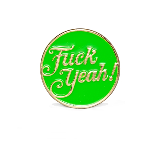Fuck Yeah! Enamel Badge