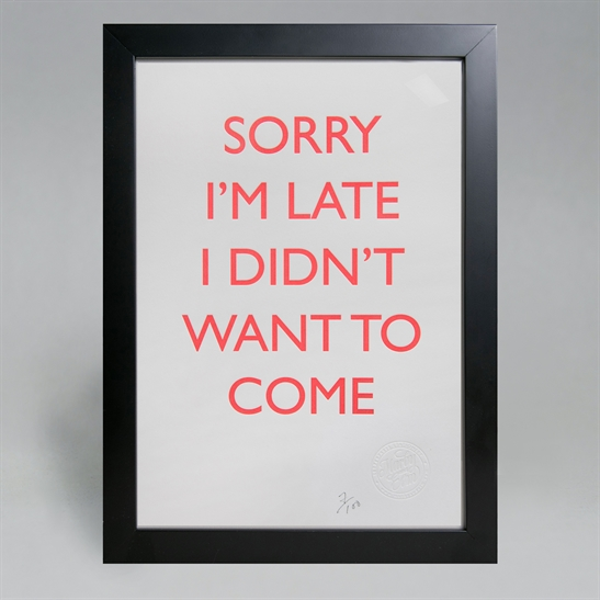 Sorry I'm late poster. Limited edition.