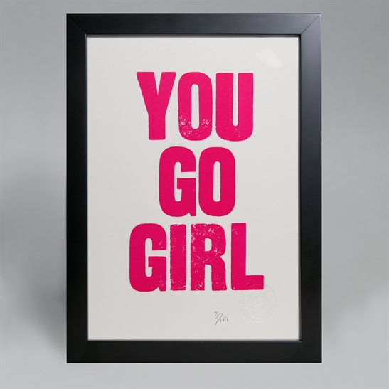 You go girl poster. Limited edition.