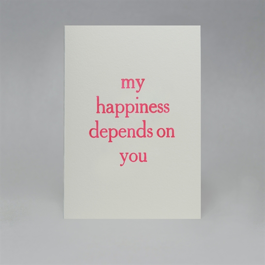 My happiness depends on you